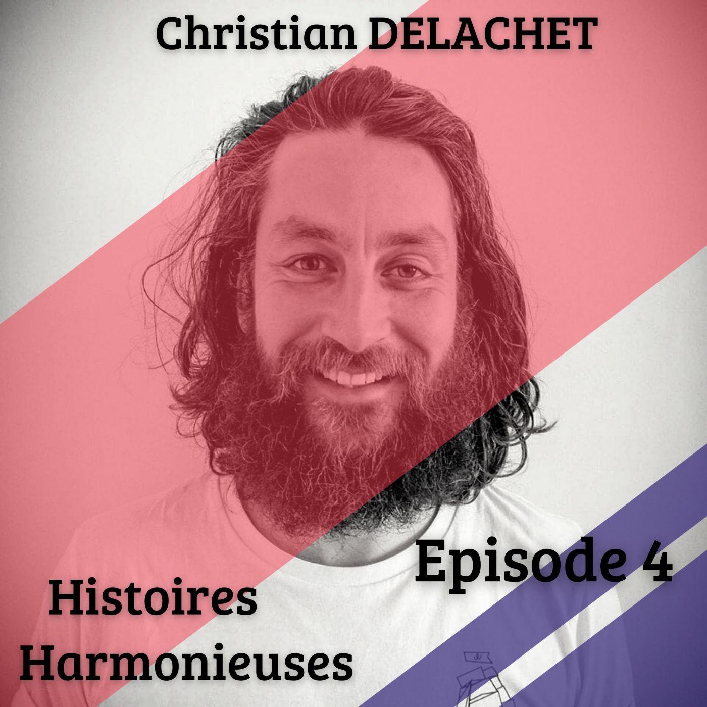 Image de l'épisode 4 du podcast Histoires Harmonieuses avec Christian Delachet